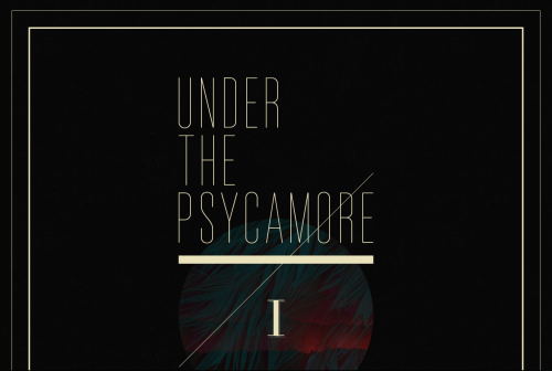 Under the Psyacmore | I